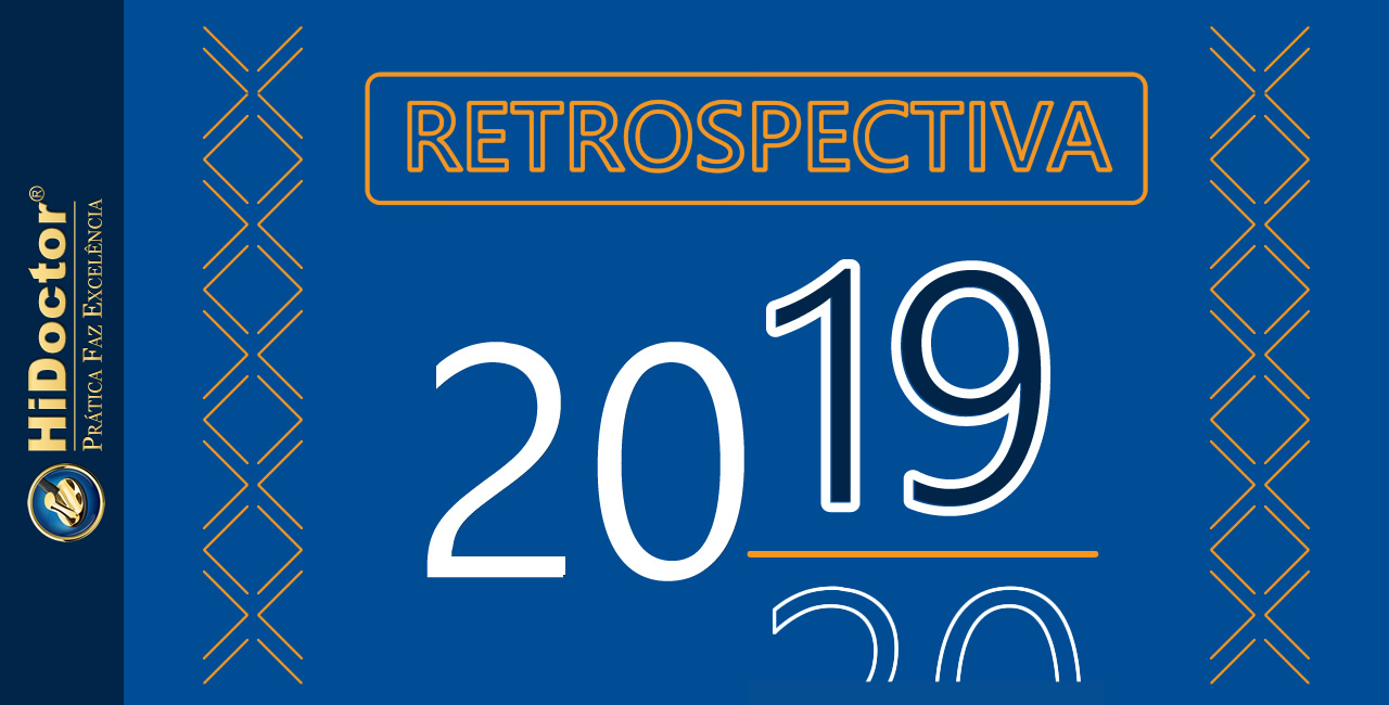 Retrospectiva 2019 - os posts mais acessados do ano no Blog do HiDoctor®